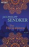 Das Herzenhören: Roman (Die Burma-Serie, Band 1) - Jan-Philipp Sendker