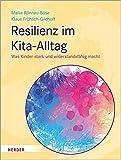 Resilienz im Kita-Alltag: Was Kinder stark und widerstandsfähig macht