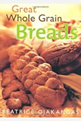 Great Whole Grain Breads Kindle Edition