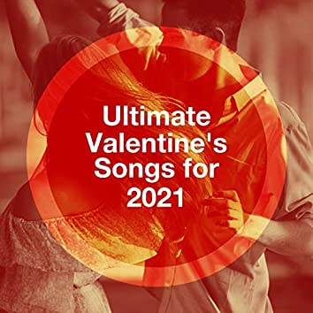 Ultimate Valentine's Songs for 2021