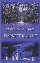 Darkest Knight (Rosevale Romance) (German Edition)