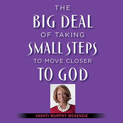 The Big Deal of Taking Small Steps to Move Closer to God audiobook cover art