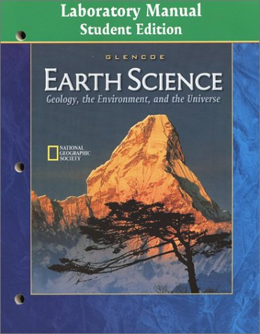 Compare Textbook Prices for Earth Science: Geology the Environment and the Universe Laboratory Manual Student Edition Student ed. Edition ISBN 9780078245671 by McGraw-Hill/Glencoe
