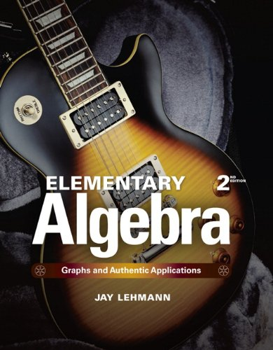Elementary Algebra: Graphs and Authentic Applications (2nd Edition)