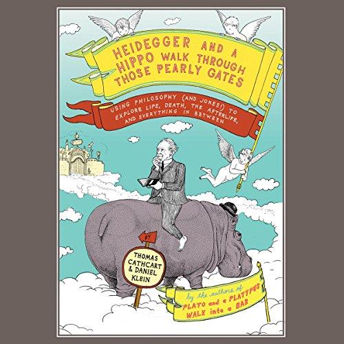 Heidegger and a Hippo Walk Through Those Pearly Gates audiobook cover art
