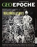 GEO Epoche 97/2019 - Der Kolonialismus - Michael Schaper