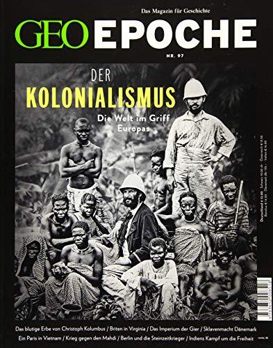 GEO Epoche / GEO Epoche 97/2019 - Der Kolonialismus: Das Magazin für Geschichte