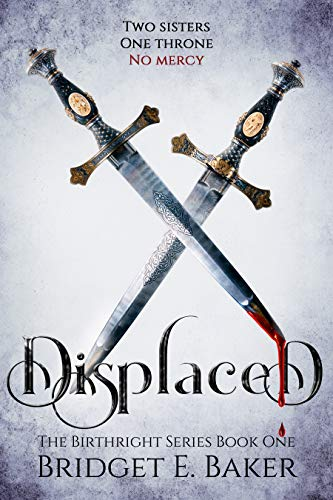 Displaced (The Birthright Series Book 1) Kindle Edition by Bridget E. Baker  (Author)