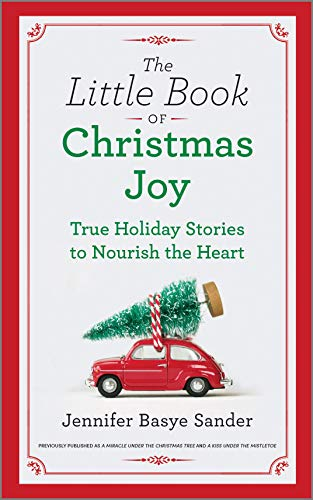 The Little Book of Christmas Joy: True Holiday Stories to Nourish the Heart