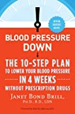 Best Blood Pressure Supports - Blood Pressure Down: The 10-Step Plan to Lower Review