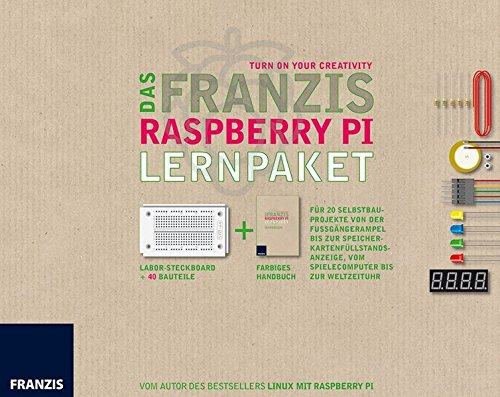 Das Franzis Raspberry Pi Lernpaket: Für 20 Selbstbauprojekte von der Fußgängerampel bis zur Speicherkarten-Füllstandsanzeige. Vom Spielecomputer bis zur Weltzeituhr