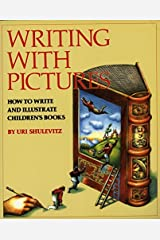 Writing with Pictures: How to Write and Illustrate Children's Books Paperback