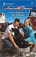 A Firefighter In The Family Harlequin American Romance Series