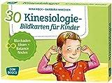 30 Kinesiologie-Bildkarten für Kinder: Blockaden lösen - Balance finden. (Körperarbeit und innere...