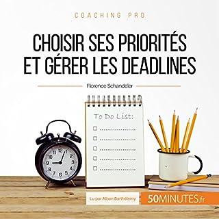 Page de couverture de Choisir ses priorités et gérer les deadlines
