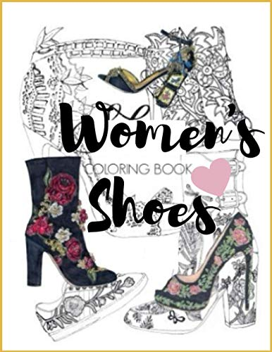 Women's Shoes Coloring Book: Women Coloring Book Featuring High Heels And Vintage...