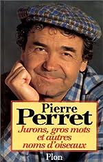 Jurons, gros mots et autres noms d'oiseaux de Pierre Perret