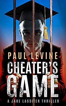 CHEATER'S GAME (Jake Lassiter Legal Thrillers Book 11) by [Paul Levine]