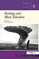 Sociology and Music Education (SEMPRE Studies in The Psychology of Music) Kindle Edition