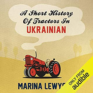 A Short History of Tractors in Ukrainian                   By:                                                                                                                                 Marina Lewycka                               Narrated by:                                                                                                                                 Siân Thomas                      Length: 8 hrs and 45 mins     100 ratings     Overall 4.1