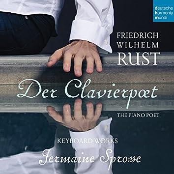 Friedrich Wilhelm Rust - Der Clavierpoet: Piano Works