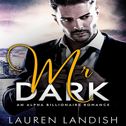 Mr. Dark     An Alpha Billionaire Romance              By:                                                                                                                                 Lauren Landish                               Narrated by:                                                                                                                                 Daniel Galvez II                      Length: 10 hrs and 48 mins     3 ratings     Overall 3.7