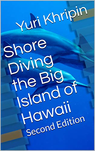 Shore Diving the Big Island of Hawaii: Second Edition (English Edition)