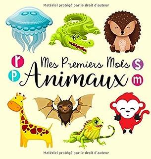 Mes Premiers Mots Animaux: Livre De Jeux et d'activités pour Les Enfants de 1 à 3 ans