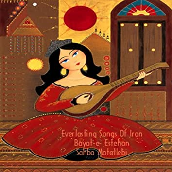 Everlasting Songs Of Iran (Bayat-e Esfehan)
