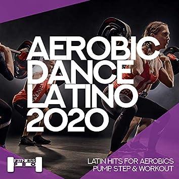 Aerobic Dance Latino 2020 - Latin Hits For Aerobics, Pump, Step &  Workout