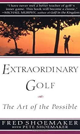 Extraordinary Golf: the Art of the Possible (Perigee) by Fred Shoemaker Pete Shoemaker(1997-04-01)