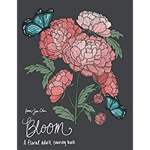 Bloom: A Floral Adult Coloring Book