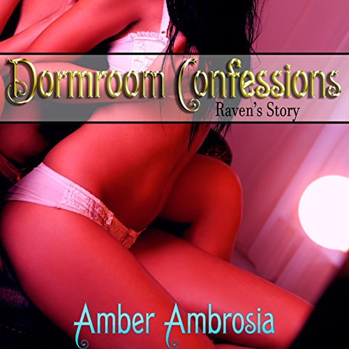 Dormroom Confessions: Raven's Story audiobook cover art