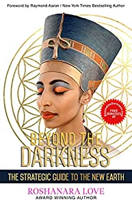 BEYOND THE DARKNESS: The Strategic Guide to the New Earth (English Edition)