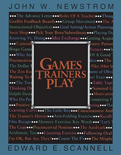 Games Trainers Play: Experimental Learning Exercises (McGraw-Hill Training)