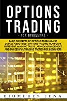 option trading for beginners: Basic concepts of details about best option trading platform different Winning tricks Money management and Successful tactics for beginners