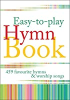 Easy-To-Play Hymn Book: 459 Favourite Hymns & Worship Songs