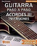 Acordes III - Guitarra Paso a Paso - con Videos HD: INVERSIONES en 6ª, 5ª y 4ª cuerda. Drops 2 y 3. Acompañamientos y arreglos. Ejercicios y teoría.: ... Guitarra Paso a Paso. Con videos HD)
