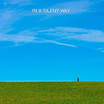 In a Silent Way