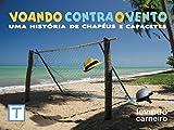 Voando Contra o Vento: Uma História de Chapéus e Capacetes (Portuguese Edition)