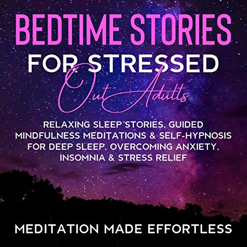 Bedtime Stories for Stressed Out Adults  By  cover art