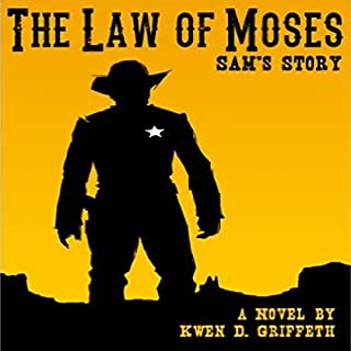 The Law of Moses     Sam and Laura's Story, Book 1              By:                                                                                                                                 Kwen Griffeth                               Narrated by:                                                                                                                                 Joseph Durika                      Length: 8 hrs and 9 mins     16 ratings     Overall 4.6