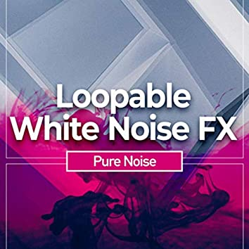 Loopable White Noise FX