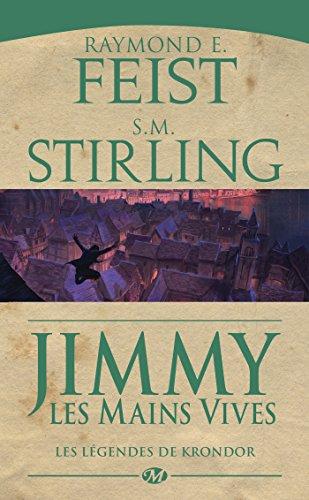 Jimmy les Mains Vives: Les Légendes de Krondor, T3