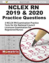 NCLEX RN 2019 & 2020 Practice Questions: 3 NCLEX RN Examination Practice Tests for the National Council Licensure Examination for Registered Nurses: [Updated for the NEW 2019 Outline]