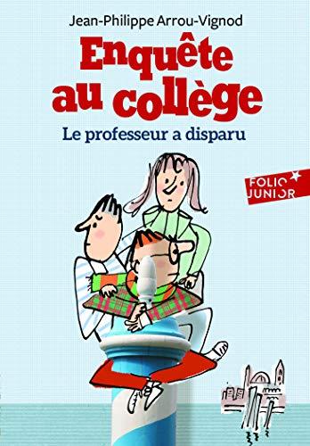 Enquête au collège - 1. Le professeur a disparu - Folio Junior - A partir de 9 ans