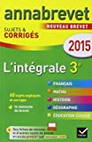 Annales Annabrevet 2015 L'intégrale 3e: sujets et corrigés du brevet dans toutes les matières de Collectif (20 août 2014) Broché