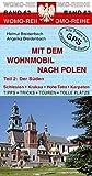 Mit dem Wohnmobil nach Polen: Teil 2: Der Süden (Womo-Reihe)