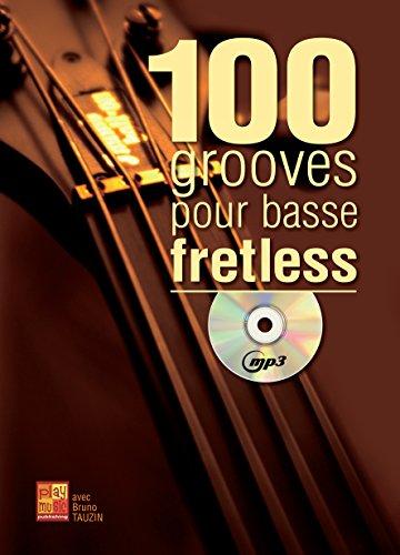 100 grooves pour basse fretless (1 Livre + 1 CD)