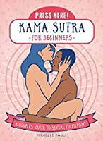 Press Here! Kama Sutra for Beginners: A Couples Guide to Sexual Fulfilment